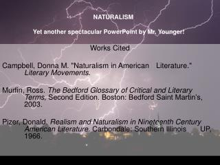 NATURALISM  Yet another spectacular PowerPoint by Mr. Younger!