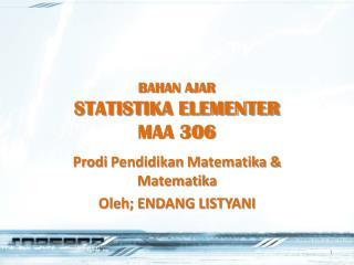 BAHAN AJAR STATISTIKA  ELEMENTER MAA 306