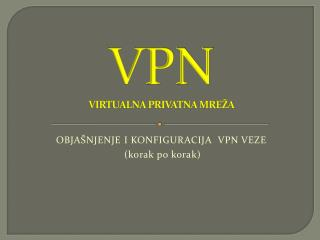 VPN  VIRTUALNA PRIVATNA MREŽA