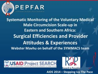 Systematic Monitoring of the Voluntary Medical Male Circumcision Scale-up in