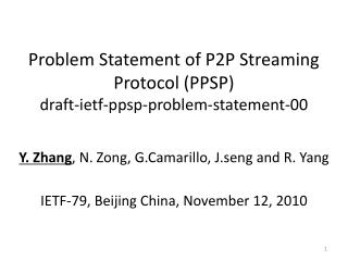 Problem Statement of P2P Streaming Protocol (PPSP) draft-ietf-ppsp-problem-statement-00