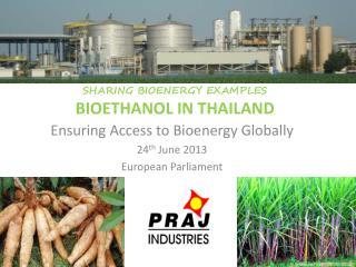 SHARING BIOENERGY EXAMPLES BIOETHANOL IN THAILAND