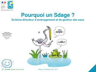 Pourquoi un Sdage ? Schéma directeur d'aménagement et de gestion des eaux
