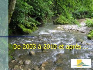 De 2003 � 2010 et apr�s �
