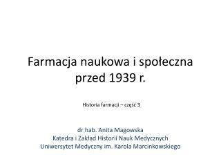 Farmacja naukowa i społeczna przed 1939 r.