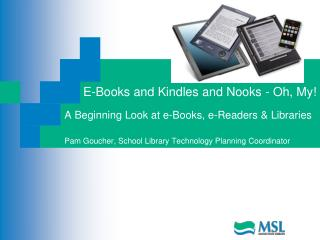 E-Books and Kindles and Nooks - Oh, My!