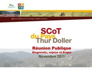 Réunion Publique Diagnostic, enjeux et Projet Novembre 2011