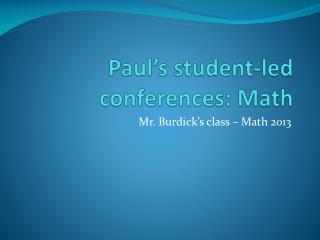 Paul's student-led conferences: Math