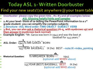 Today ASL 1- Written  Doorbuster Find your new seats!(sit  anywhere@your  team table)