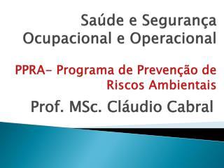 Saúde e Segurança Ocupacional e Operacional PPRA- Programa de Prevenção de Riscos Ambientais