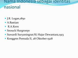 Nama  Indonesia  sebagai identitas nasional