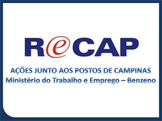 AÇÕES JUNTO AOS POSTOS DE CAMPINAS Ministério do Trabalho e Emprego – Benzeno