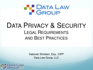 Data Privacy & Security Legal Requirements and Best Practices