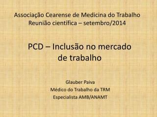 Associação Cearense de Medicina do Trabalho Reunião científica – setembro/2014