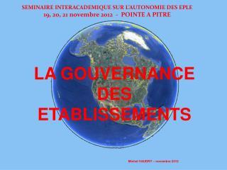 SEMINAIRE INTERACADEMIQUE SUR L'AUTONOMIE DES EPLE 19, 20, 21 novembre 2012  -  POINTE A PITRE