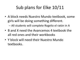 Sub  plans for  Elke 10/11