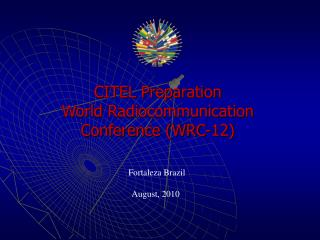 CITEL Preparation  World  Radiocommunication  Conference (WRC-12)