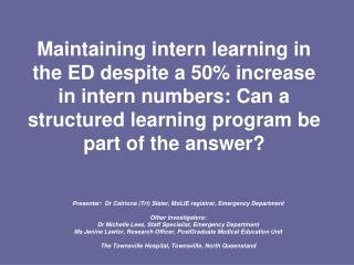 Maintaining intern learning in the ED despite a 50 increase in intern numbers: Can a structured learning program be part
