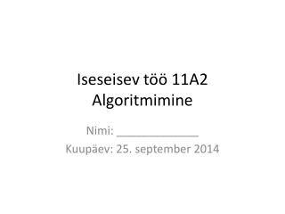 Iseseisev töö 11A2 Algoritmimine