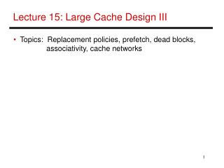 Lecture 15: Large Cache Design III