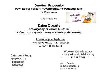 Konsultacje odbędą się  w dniu  05.04.2014 r . (sobota)  w godz. 8.00-14.00 Dyżur pełnić będą: