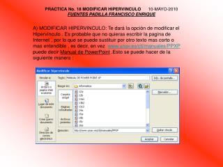 PRACTICA No. 18 MODIFICAR HIPERVINCULO       10-MAYO-2010 FUENTES PADILLA FRANCISCO ENRIQUE
