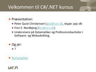 Velkommen til  C#/.NET  kursus