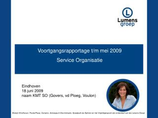 Voortgangsrapportage t/m mei 2009 Service Organisatie