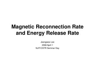 Magnetic Reconnection Rate and Energy Release Rate
