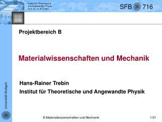 Hans-Rainer Trebin Institut für Theoretische und Angewandte Physik