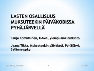 LASTEN OSALLISUUS MUKSUTEEKIN PÄIVÄKODISSA PYHÄJÄRVELLÄ