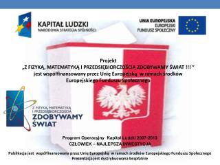 Nazwa szkoły: Zespół Szkół w Rajsku  ID grupy:  98/85_p_g1 Opiekun:  Anna Zimna  Kompetencja: