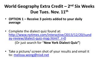 World Geography Extra Credit – 2 nd  Six Weeks Due Tues. Nov. 11 th
