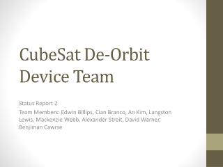 CubeSat  De-Orbit Device Team