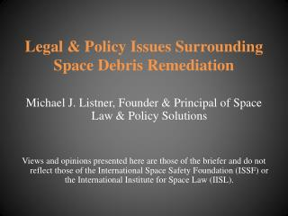 Legal & Policy Issues Surrounding Space Debris Remediation