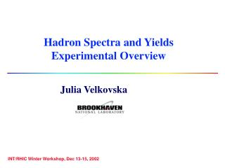 Hadron Spectra and Yields Experimental Overview