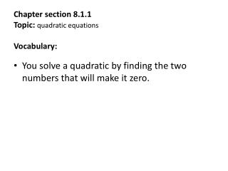 Chapter section 8.1.1 Topic:  quadratic equations  Vocabulary: