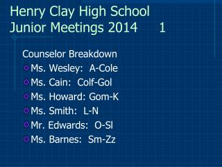 Henry Clay High School Junior Meetings 2014      1