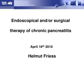 Endoscopical and/or surgical therapy of chronic pancreatitis