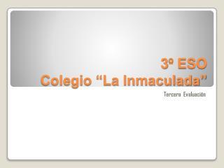 3 � ESO  Colegio �La Inmaculada�