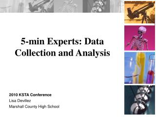 5-min  Experts:  Data Collection and Analysis