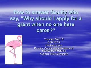 "How to answer faculty who say, ""Why should I apply for a grant when no one here cares?"""