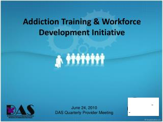 Addiction Training  Workforce Development Initiative