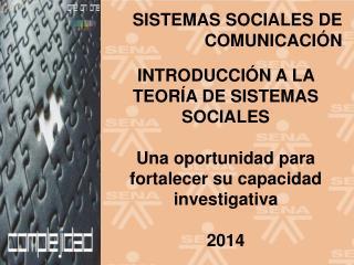 INTRODUCCIÓN A LA TEORÍA DE SISTEMAS  SOCIALES