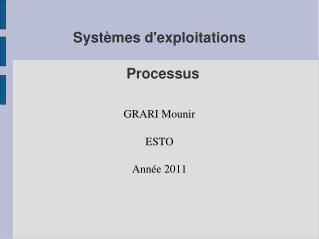 Systèmes d'exploitations Processus