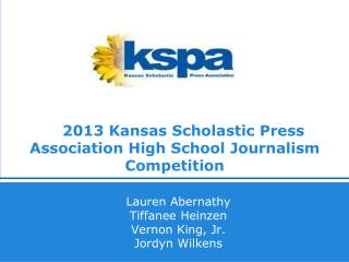 2013 Kansas Scholastic Press Association High School Journalism Competition