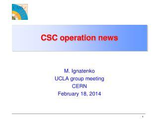 CSC operation news
