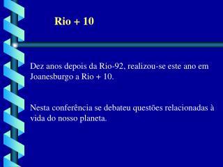 Rio + 10
