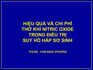 Hi?U  QU? V� CHI PH�  TH? KH� NITRIC OXIDE  TRONG ?I?U TR?  SUY H� H?P S? SINH