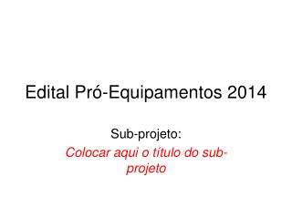 Edital Pró-Equipamentos 2014